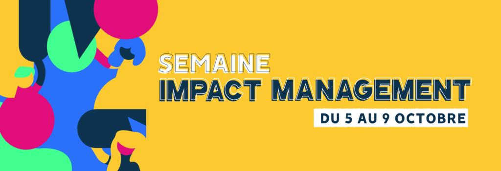 Semaine IMPACT MANAGEMENT du 5 au 9 octobre 2020 🙌🏻